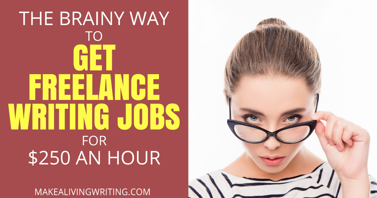 The brainy way to get freelance writing jobs for $250 an hour. Makealivingwriting.com