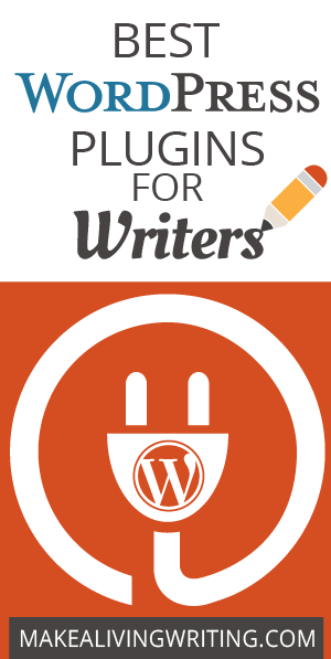 Best WordPress plugins for your writer website. Makealivingwriting.com