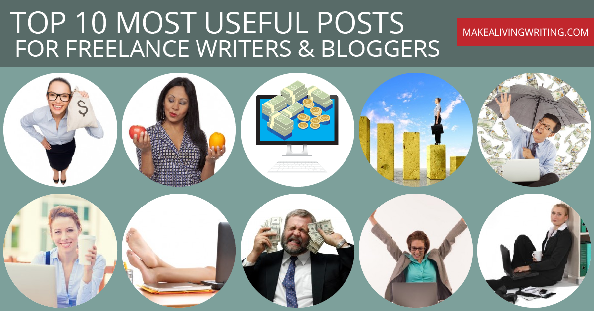 Top 10 Most Useful Posts for Freelance Writers & Bloggers - Makealivingwriting.com