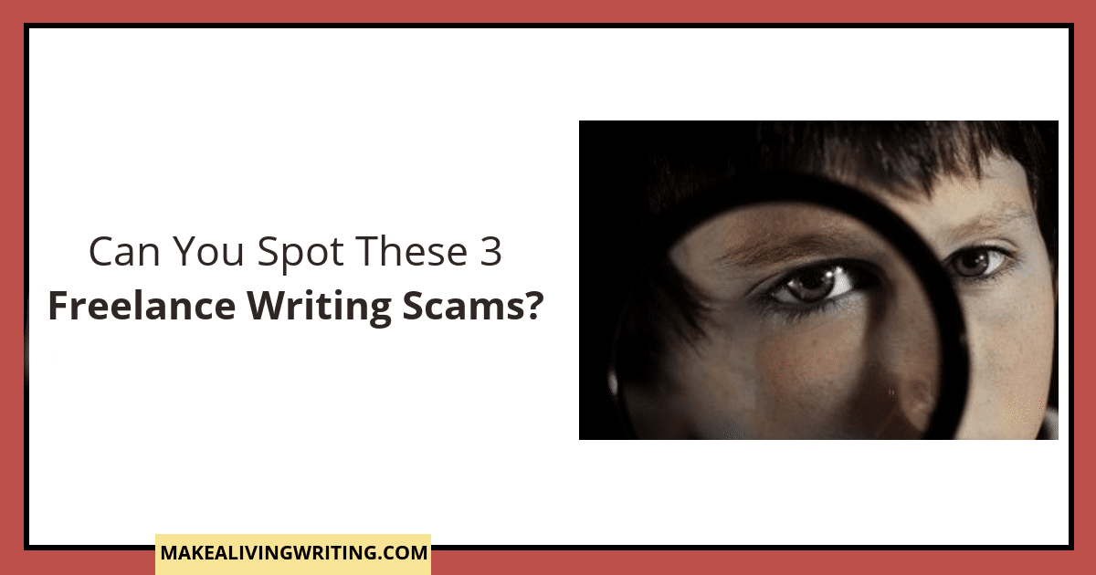 Can You Spot These 3 Freelance Writing Scams?