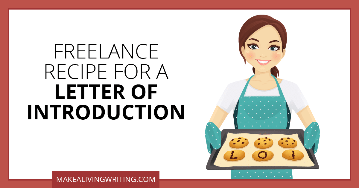 Freelance Recipe for a Letter of Introduction. Makealivingwriting.com