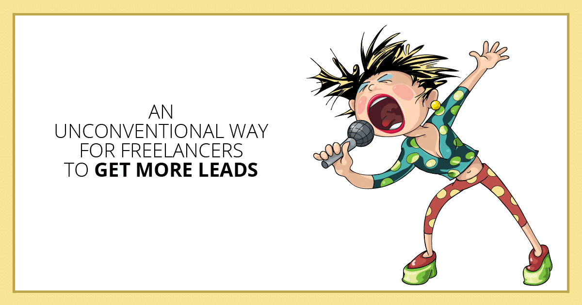 An Unconventional Way for Freelancers to Get More Leads