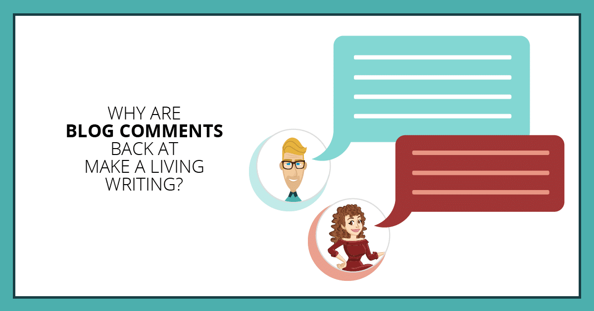 Why are blog comments back at Make a Living Writing? Makealivingwriting.com