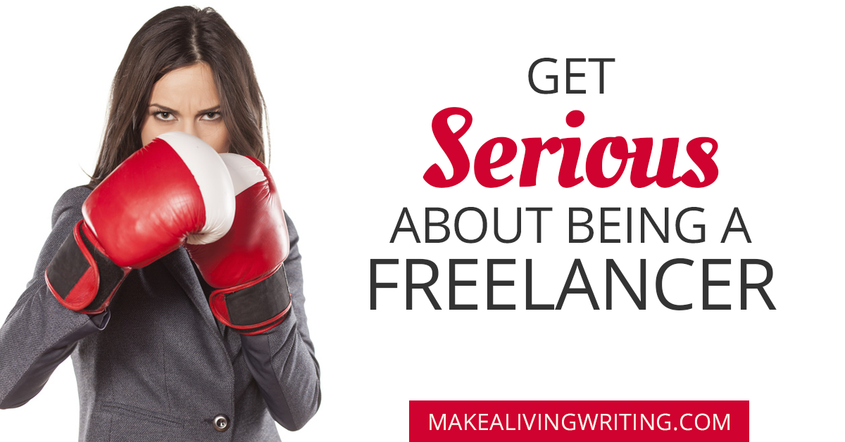 Get serious about being a freelancer. Makealivingwriting.com