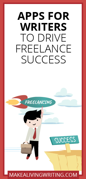 Slow Going? Drive Freelance Success with 11 Apps for Writers