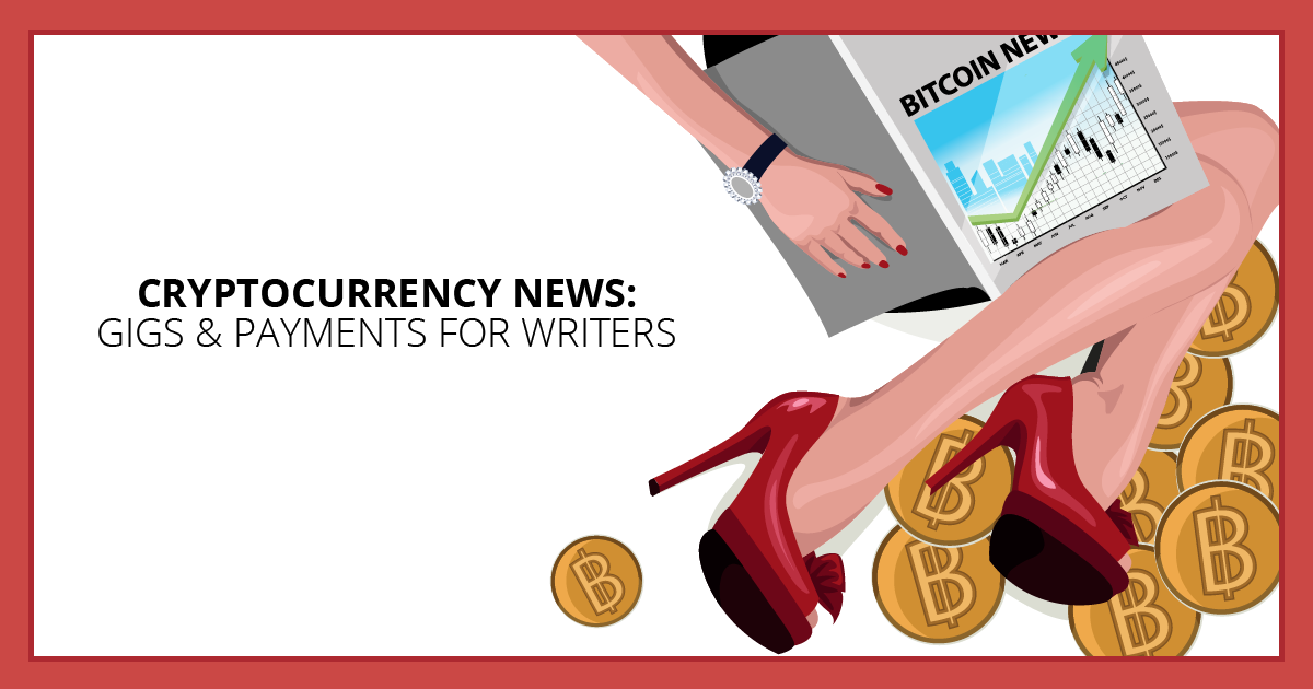 Cryptocurrency News: Gigs & Payments for Writers. Makealivingwriting.com. Makealivingwriting.com