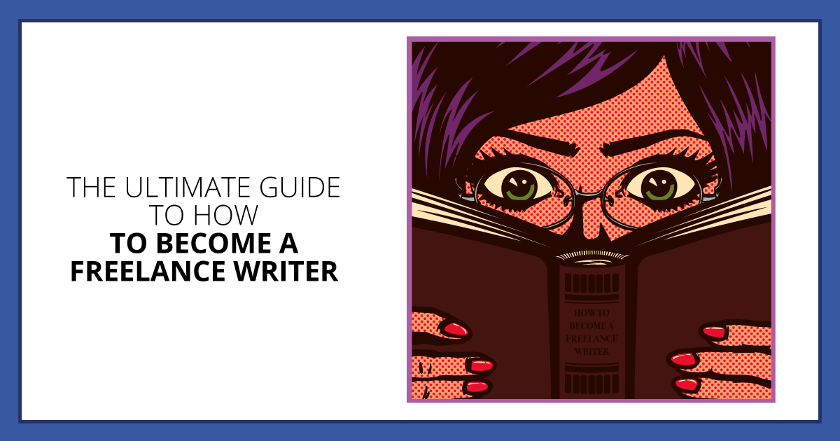 The Ultimate Guide to How to Become a Freelance Writer. Makealivingwriting.com