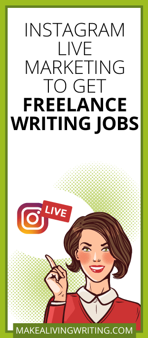 Instagram Live Marketing to Get Freelance Writing Jobs. Makealivingwriting.com