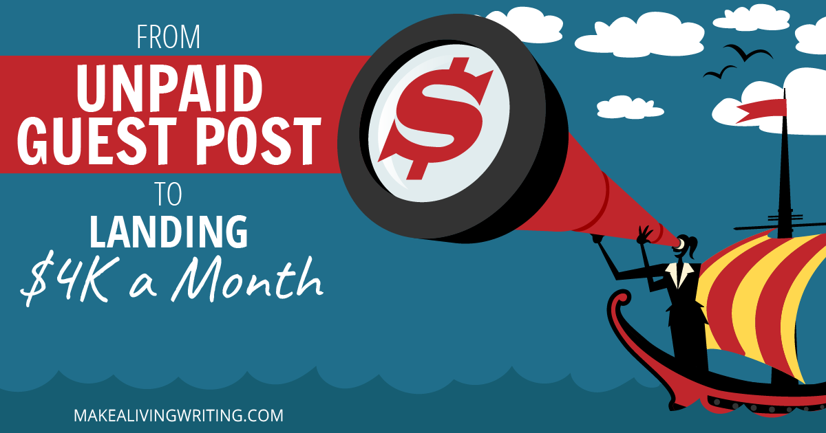 From guest post to landing $4K a month. Makealivingwriting.com