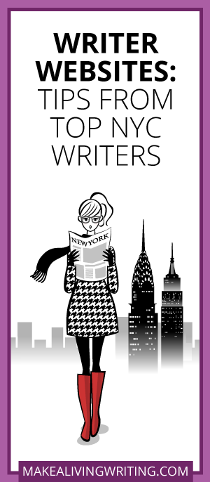 Writer Websites: Tips from Top NYC Writers. Makealivingwriting.com
