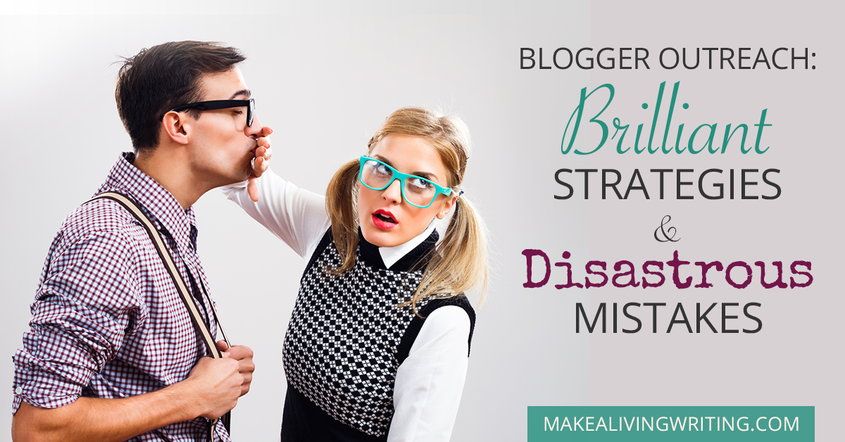 Blogger Outreach: Brilliant Strategies & Disastrous Mistakes