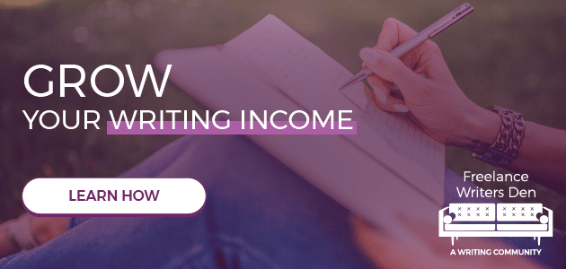 Grow Your Writing Income. Learn How in the Freelance Writers Den